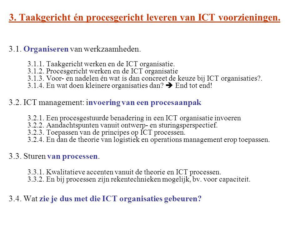 3. Taakgericht én procesgericht leveren van ICT voorzieningen.