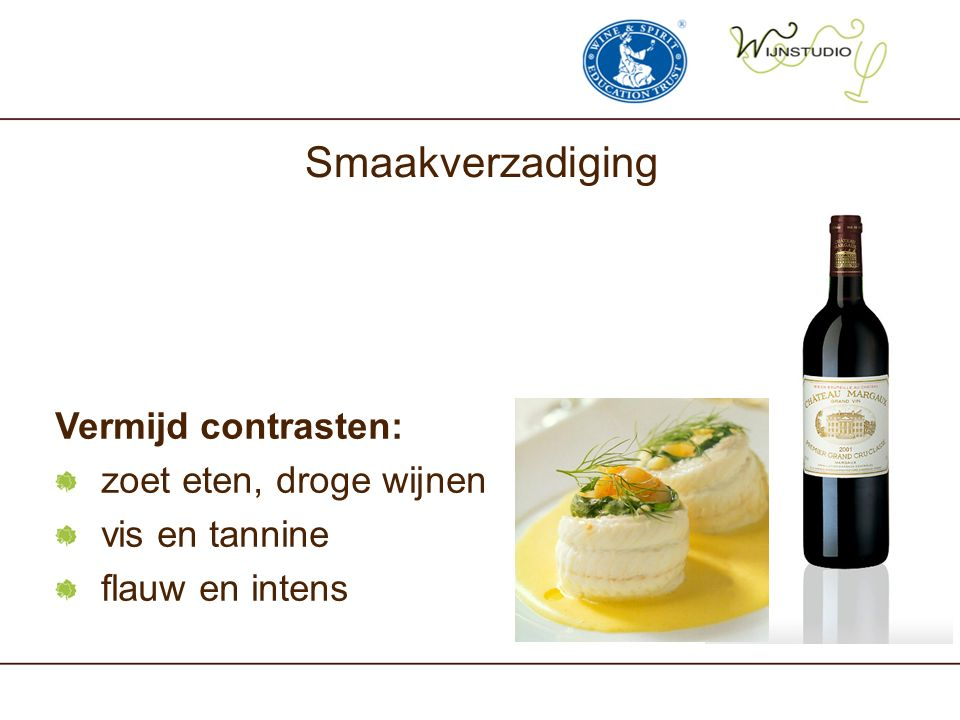 Smaakverzadiging Vermijd contrasten: zoet eten, droge wijnen