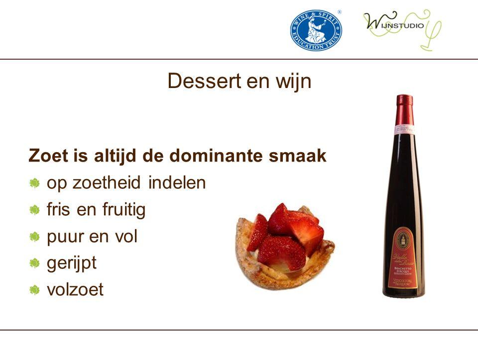 Dessert en wijn Zoet is altijd de dominante smaak op zoetheid indelen