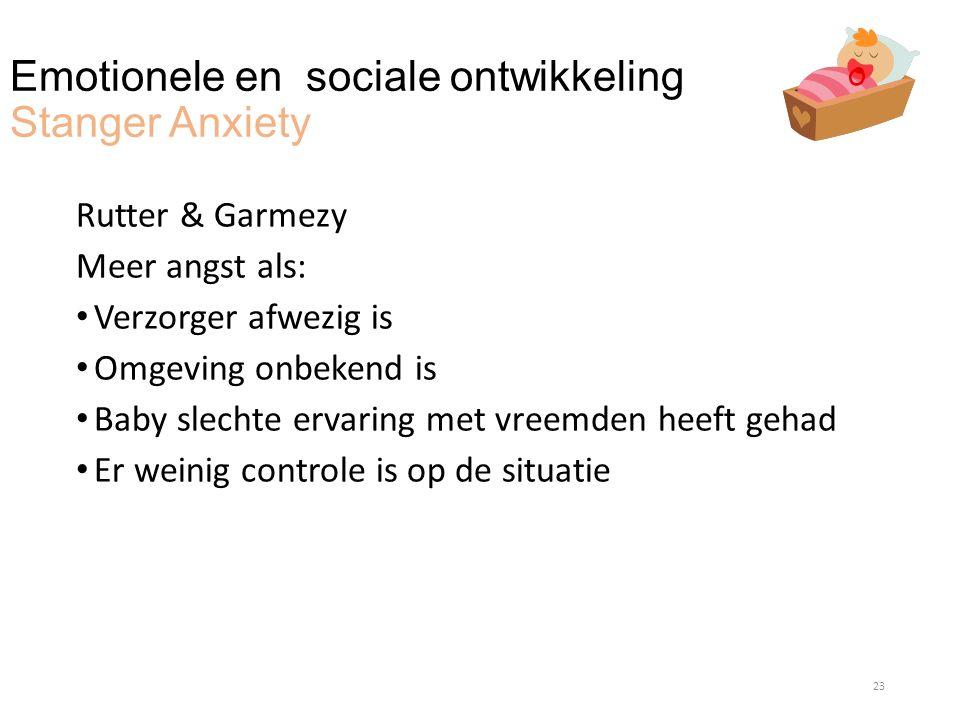 Emotionele en sociale ontwikkeling Stanger Anxiety
