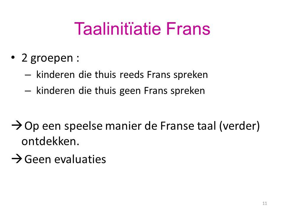 Taalinitïatie Frans 2 groepen :