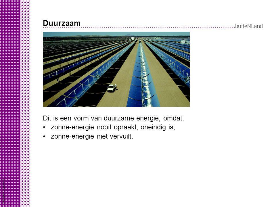 Duurzaam Dit is een vorm van duurzame energie, omdat:
