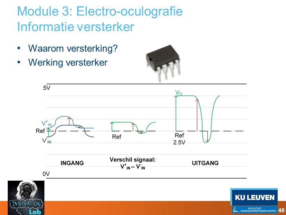 Module 3: Electro-oculografie Informatie versterker