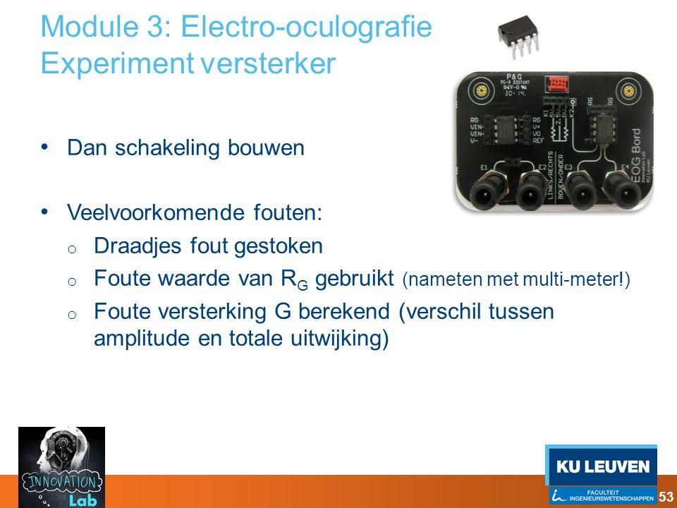 Module 3: Electro-oculografie Experiment versterker