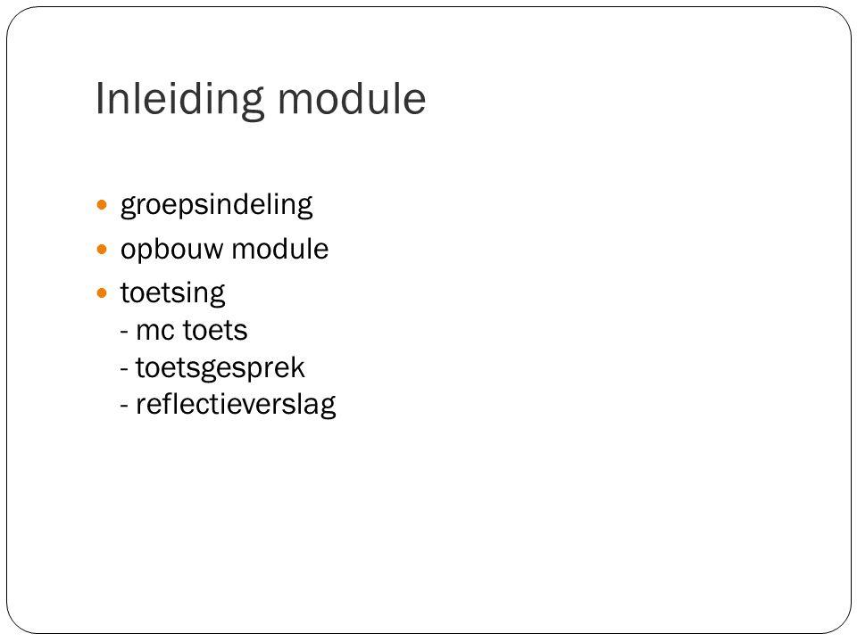 Inleiding module groepsindeling opbouw module