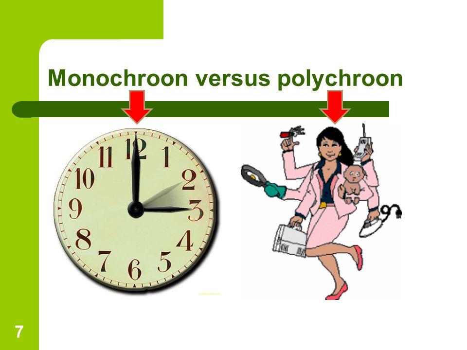 Monochroon versus polychroon