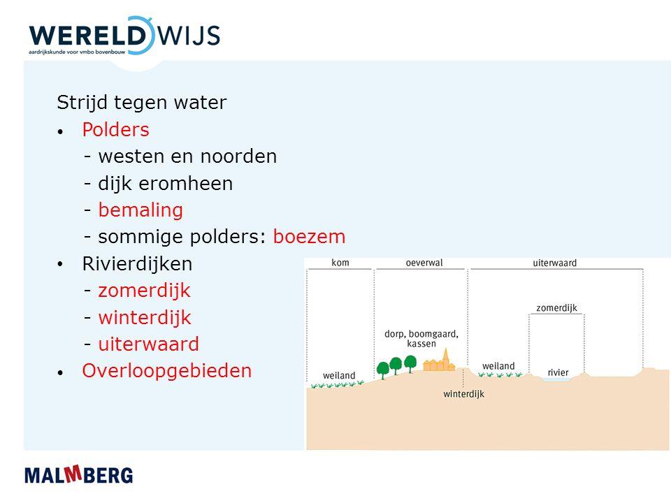 - sommige polders: boezem Rivierdijken - zomerdijk - winterdijk