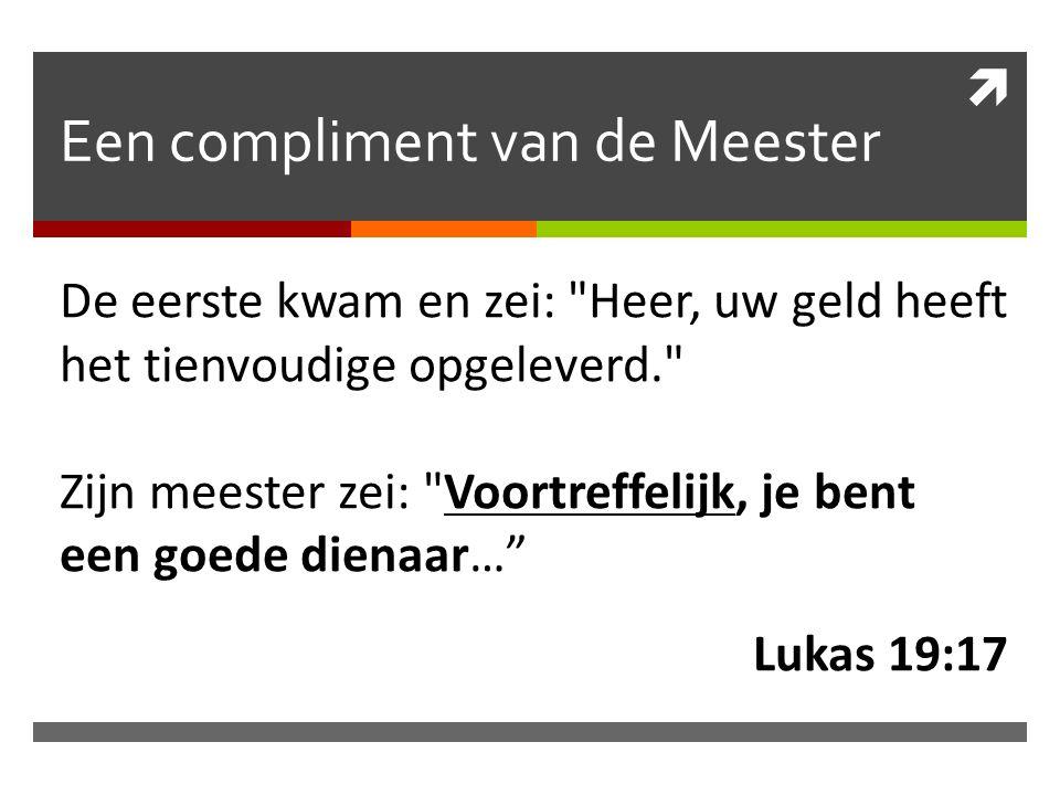 Een compliment van de Meester