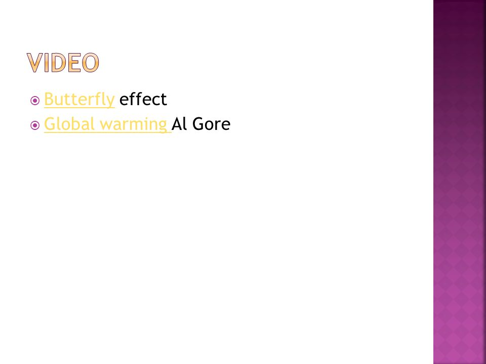Video Butterfly effect Global warming Al Gore