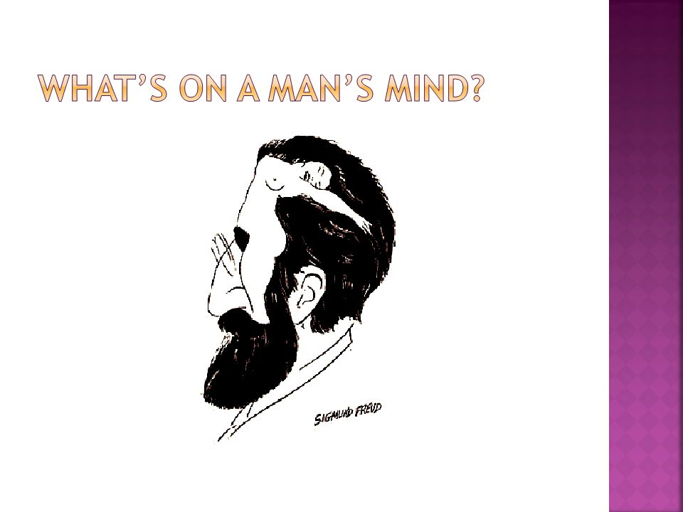 What's on a man's mind