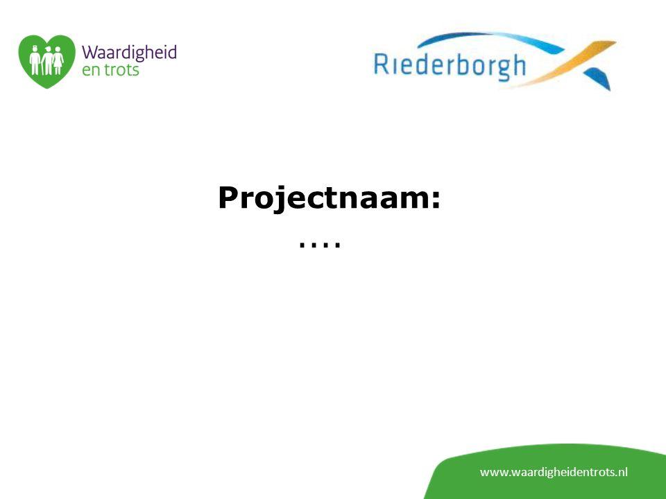 Projectnaam: .... www.waardigheidentrots.nl