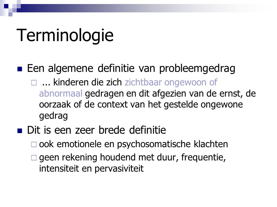 Terminologie Een algemene definitie van probleemgedrag
