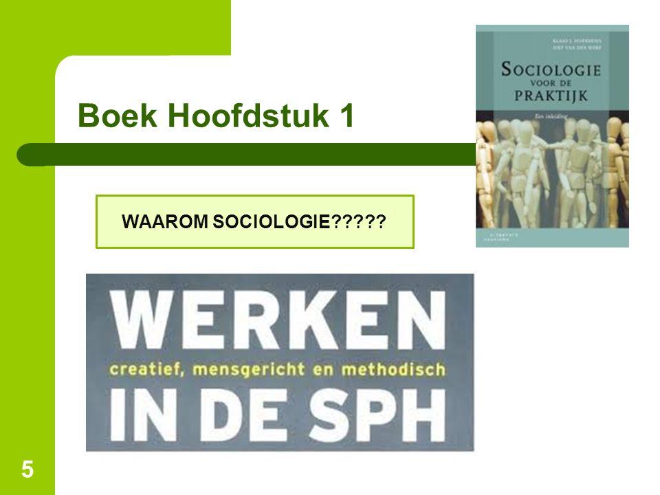 Boek Hoofdstuk 1 WAAROM SOCIOLOGIE