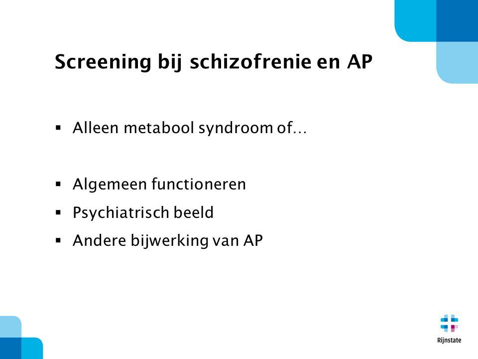 Screening bij schizofrenie en AP