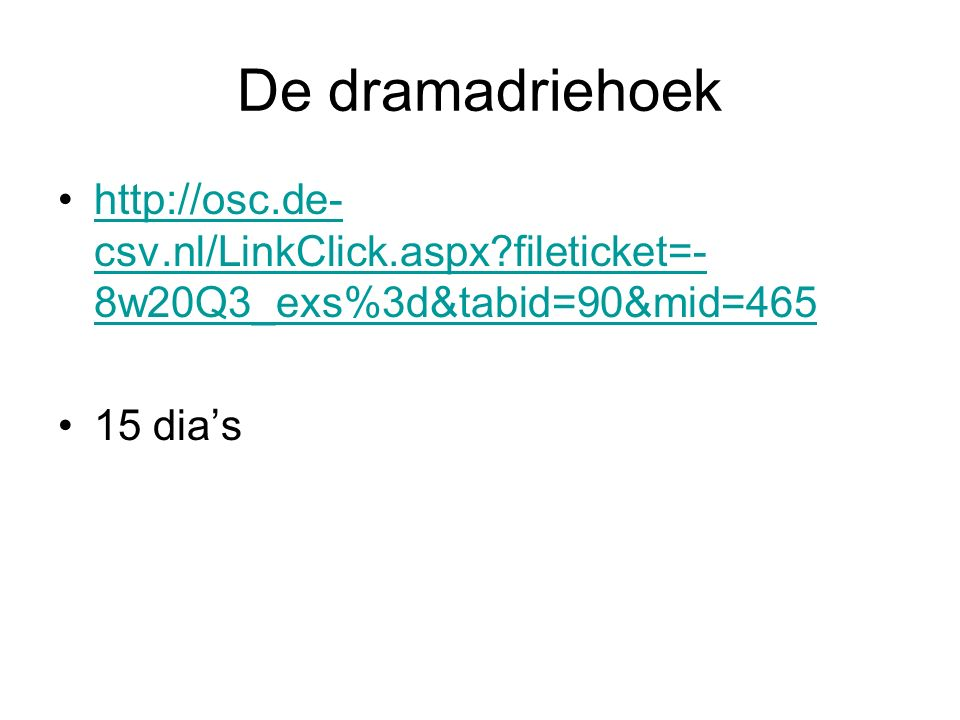 De dramadriehoek http://osc.de-csv.nl/LinkClick.aspx fileticket=-8w20Q3_exs%3d&tabid=90&mid=465.
