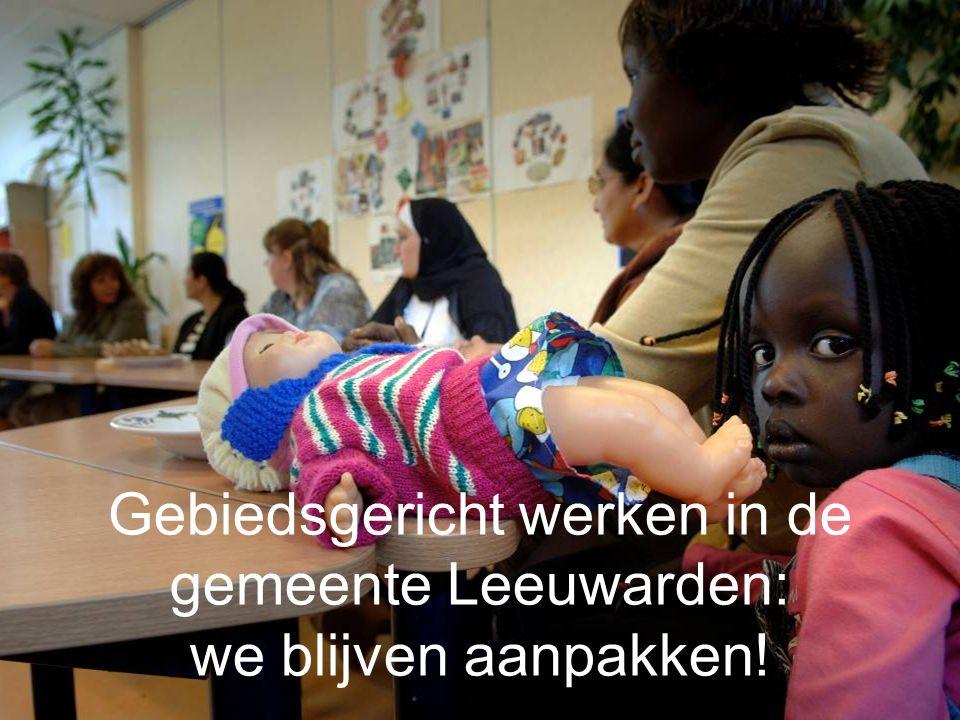 Gebiedsgericht werken in de gemeente Leeuwarden: we blijven aanpakken!