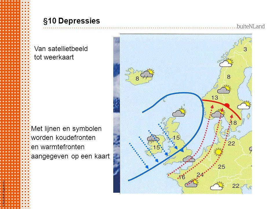 §10 Depressies Van satellietbeeld tot weerkaart Met lijnen en symbolen