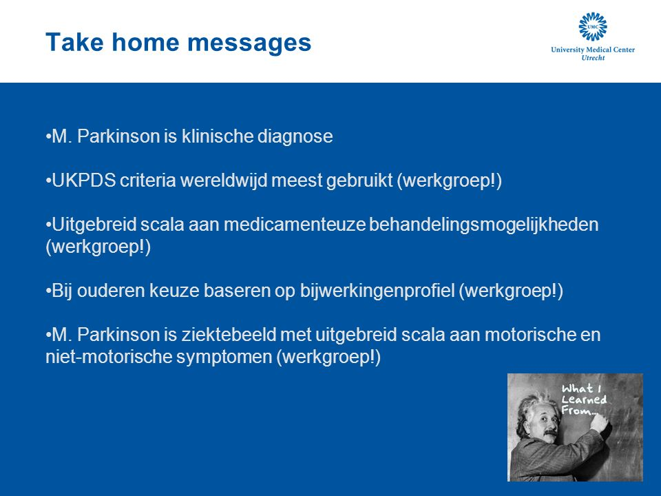 Take home messages M. Parkinson is klinische diagnose