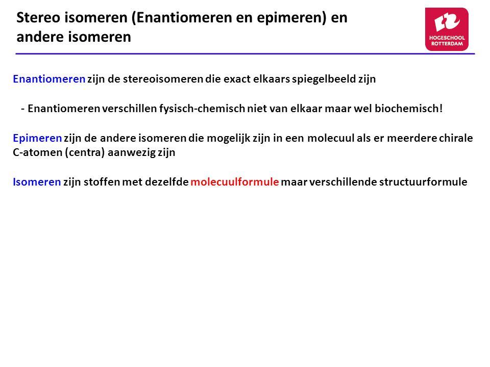 Stereo isomeren (Enantiomeren en epimeren) en andere isomeren