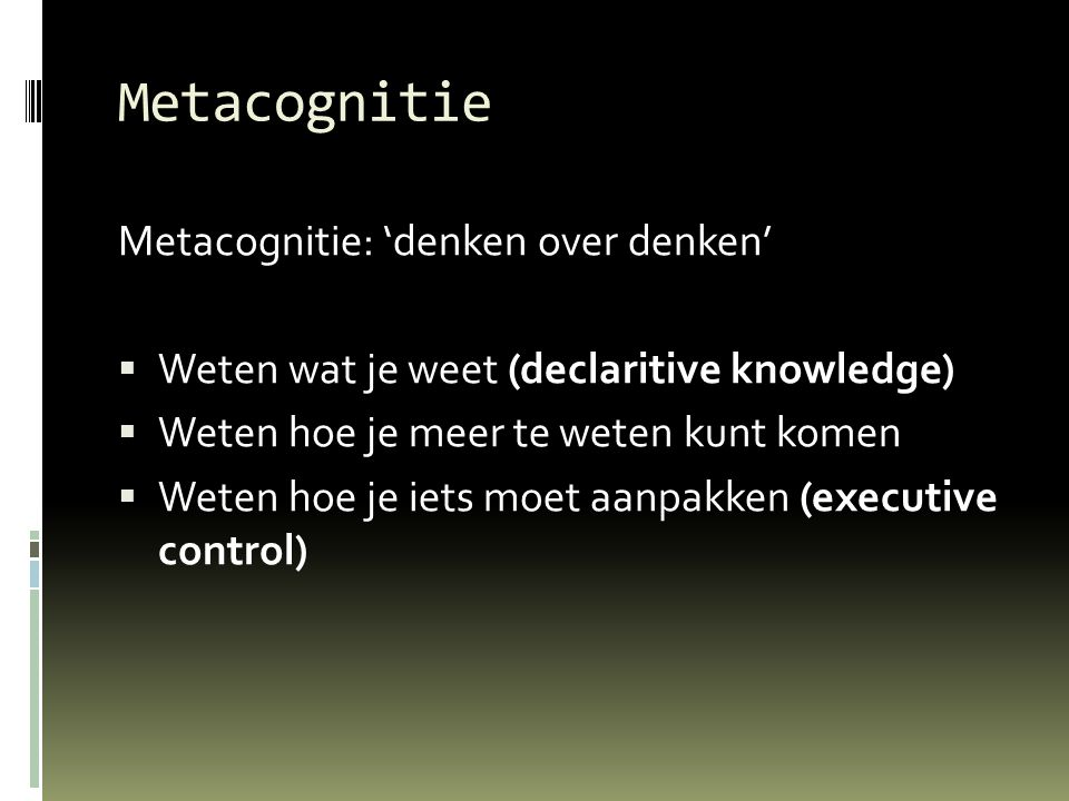 Metacognitie Metacognitie: 'denken over denken'