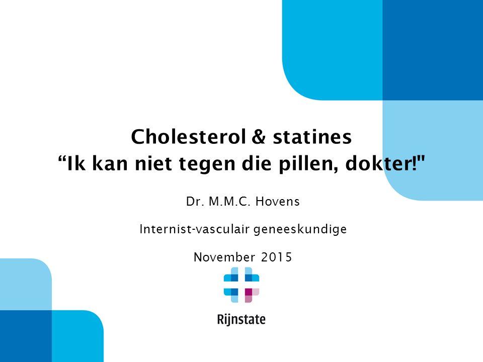 Cholesterol & statines Ik kan niet tegen die pillen, dokter!