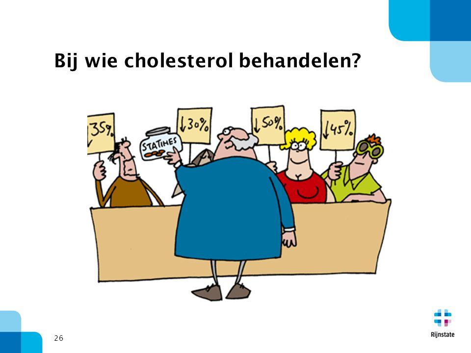 Bij wie cholesterol behandelen