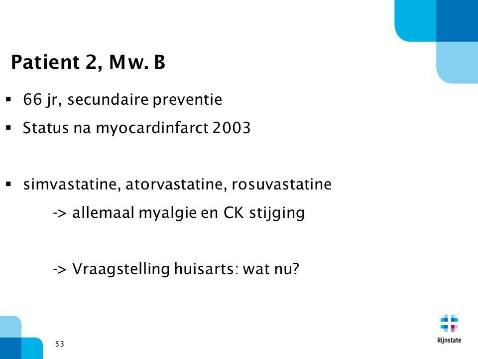 Patient 2, Mw. B 66 jr, secundaire preventie