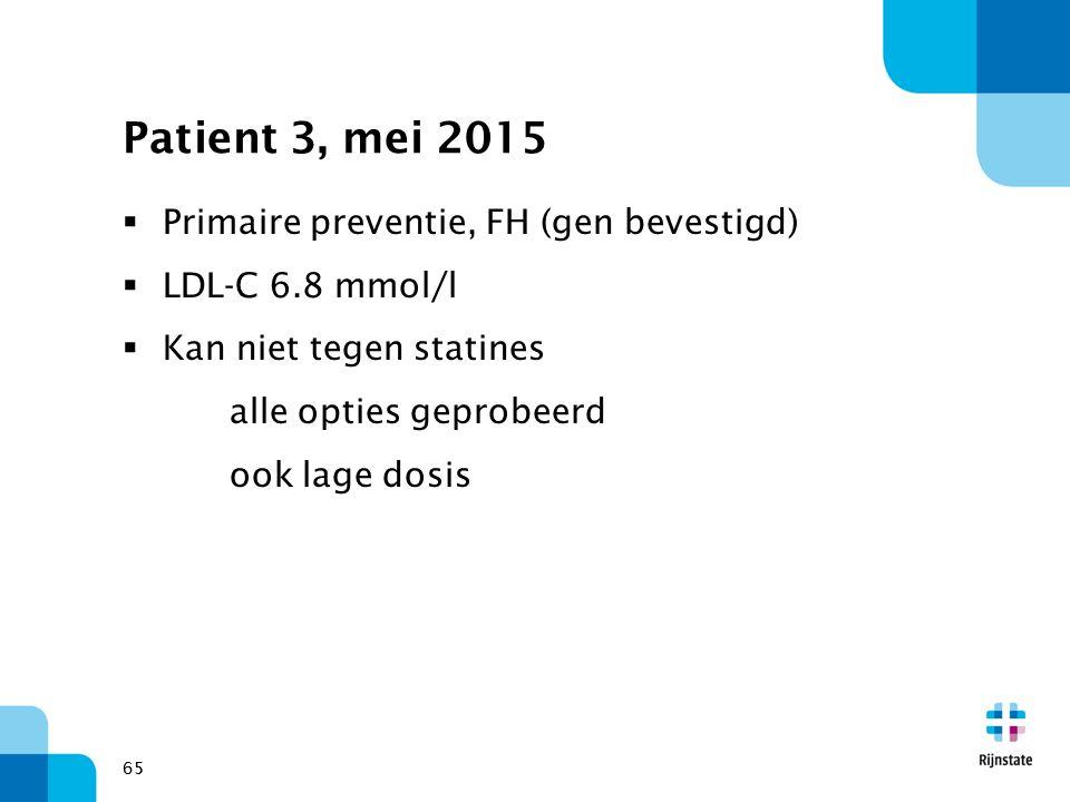 Patient 3, mei 2015 Primaire preventie, FH (gen bevestigd)