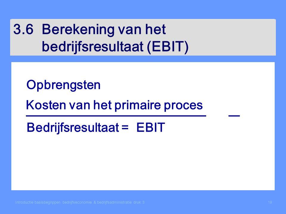 3.6 Berekening van het bedrijfsresultaat (EBIT)