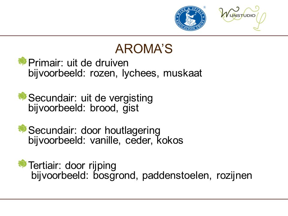 AROMA'S Primair: uit de druiven bijvoorbeeld: rozen, lychees, muskaat