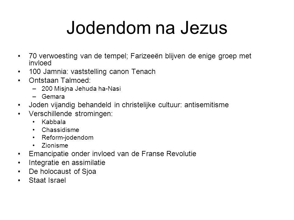 Jodendom na Jezus 70 verwoesting van de tempel; Farizeeën blijven de enige groep met invloed. 100 Jamnia: vaststelling canon Tenach.