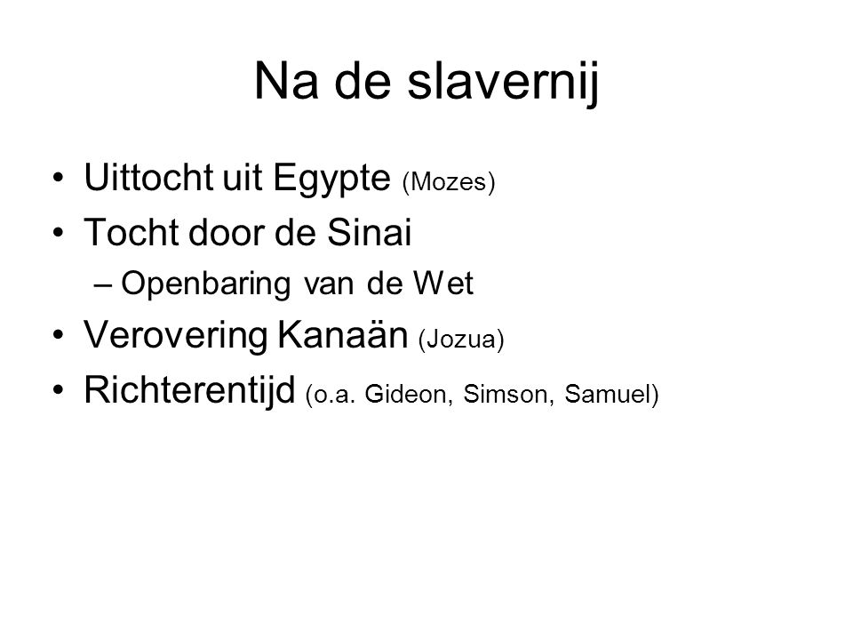 Na de slavernij Uittocht uit Egypte (Mozes) Tocht door de Sinai