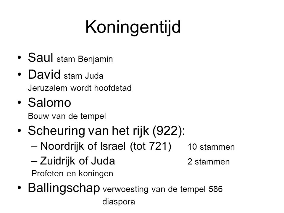 Koningentijd Saul stam Benjamin David stam Juda Salomo