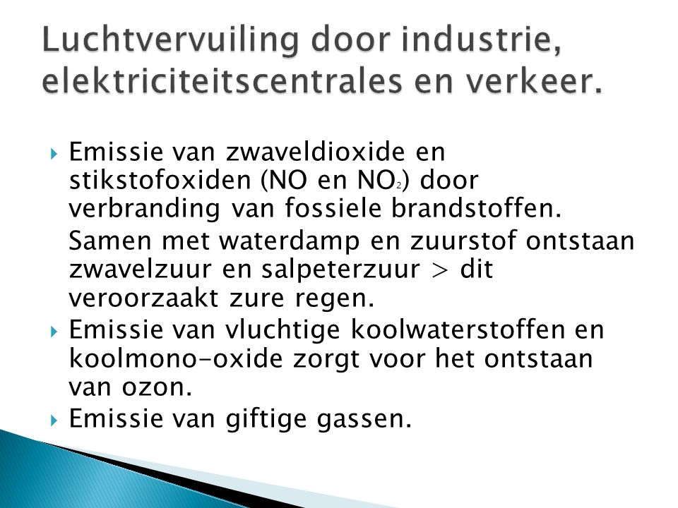 Luchtvervuiling door industrie, elektriciteitscentrales en verkeer.