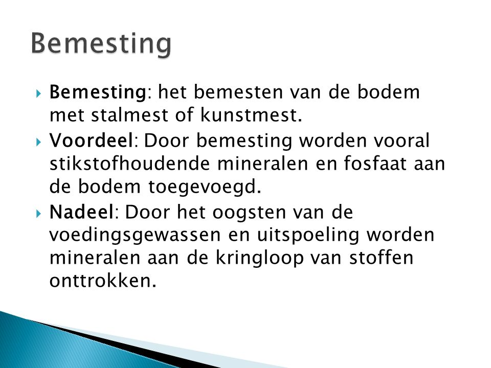 Bemesting Bemesting: het bemesten van de bodem met stalmest of kunstmest.