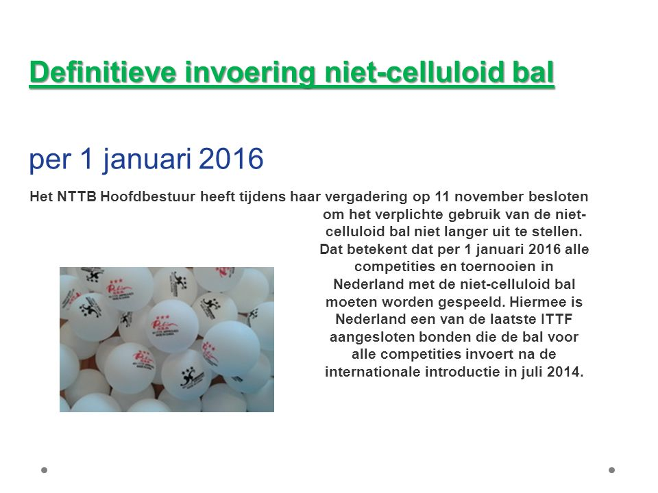 Definitieve invoering niet-celluloid bal per 1 januari 2016