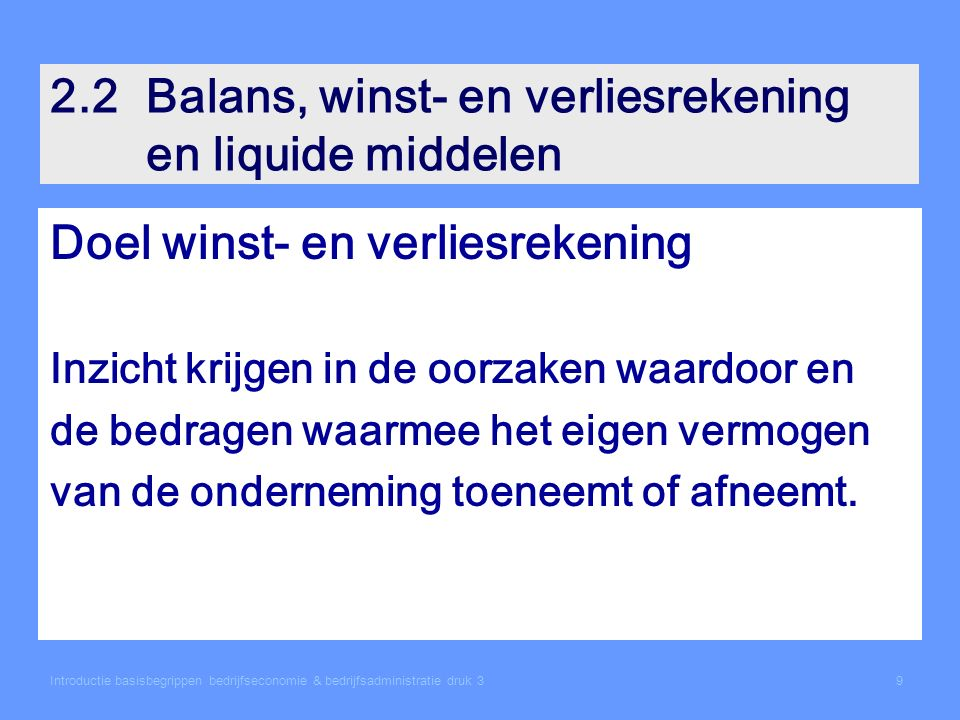 2.2 Balans, winst- en verliesrekening en liquide middelen