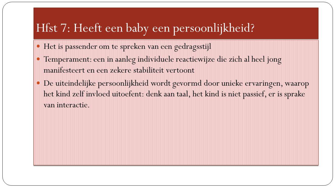 Hfst 7: Heeft een baby een persoonlijkheid