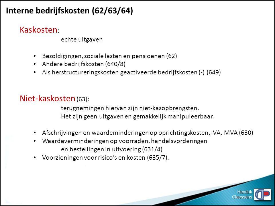 Interne bedrijfskosten (62/63/64) Kaskosten:
