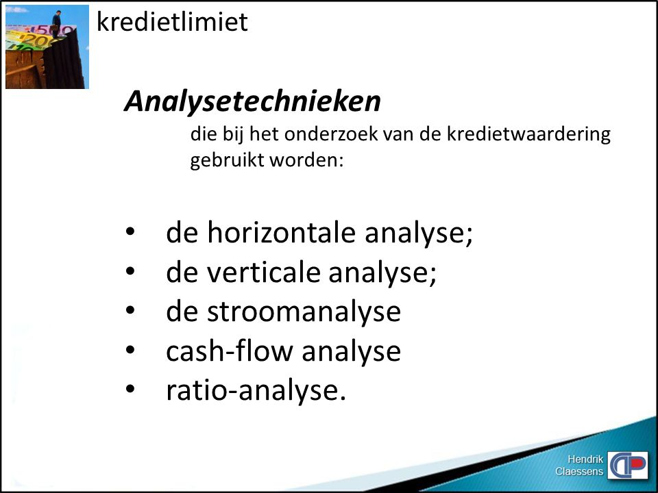 de horizontale analyse; de verticale analyse; de stroomanalyse
