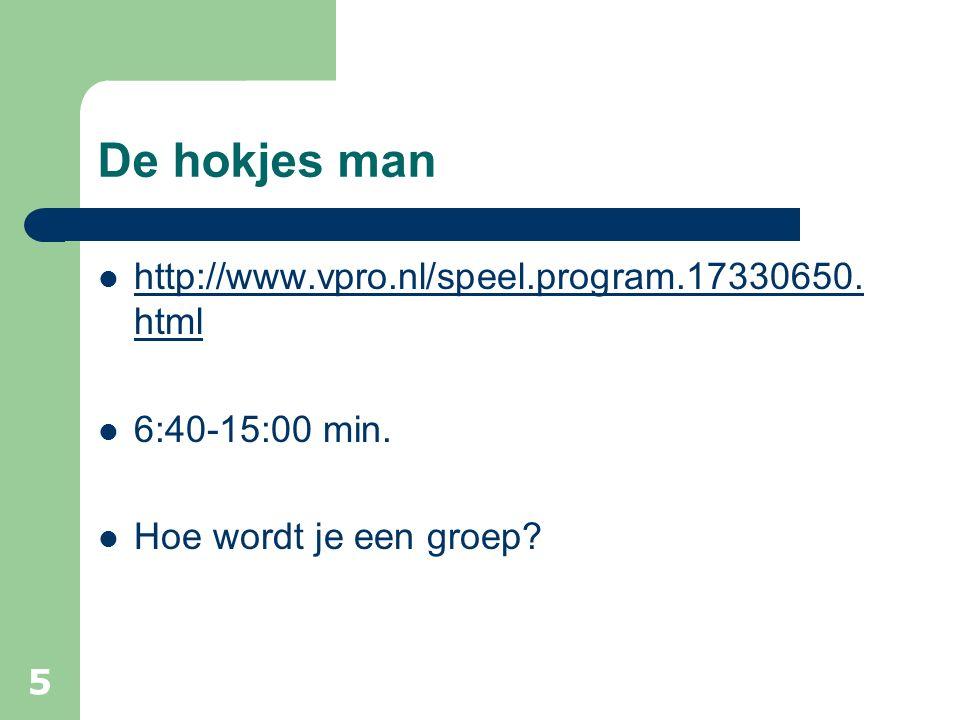 De hokjes man http://www.vpro.nl/speel.program.17330650.html