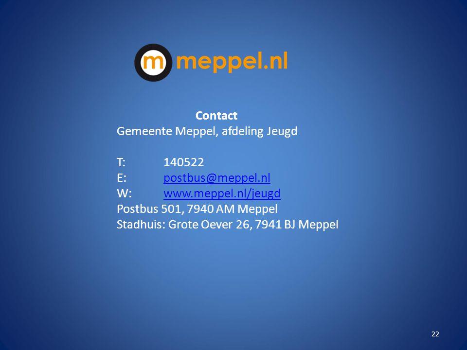 Contact Gemeente Meppel, afdeling Jeugd. T: 140522. E: postbus@meppel.nl. W: www.meppel.nl/jeugd.