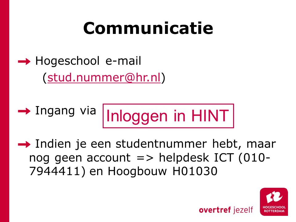 Communicatie Inloggen in HINT Hogeschool e-mail (stud.nummer@hr.nl)