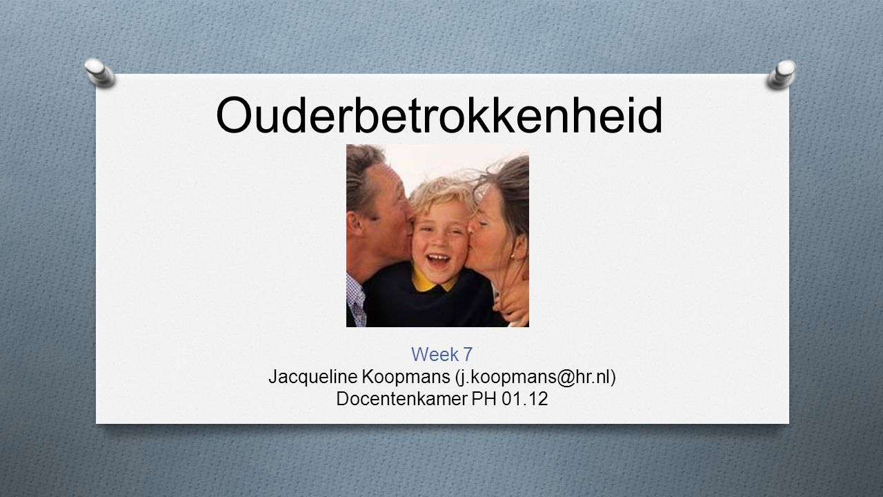Week 7 Jacqueline Koopmans (j.koopmans@hr.nl) Docentenkamer PH 01.12