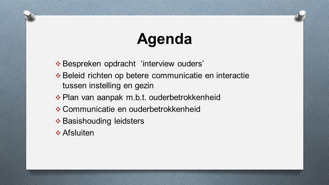 Agenda Bespreken opdracht 'interview ouders'