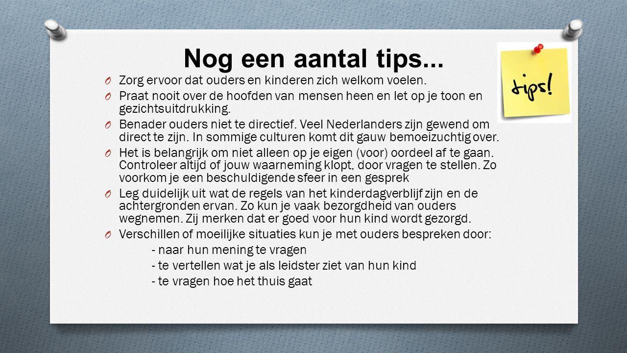 Nog een aantal tips... Zorg ervoor dat ouders en kinderen zich welkom voelen.