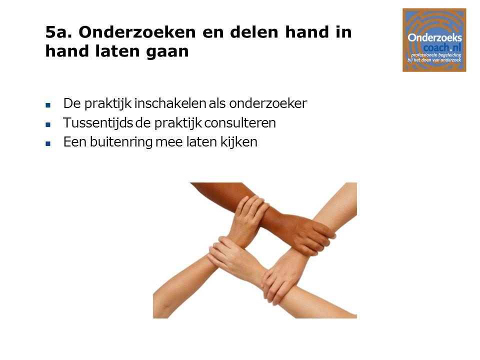 5a. Onderzoeken en delen hand in hand laten gaan