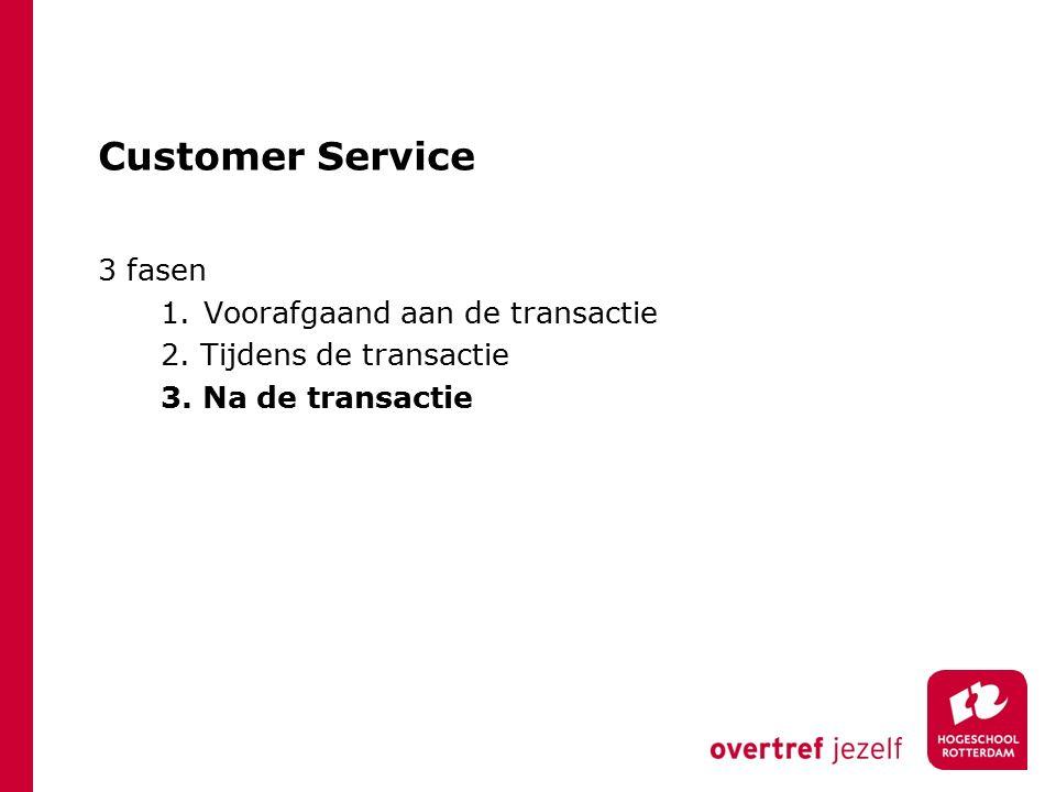 Customer Service 3 fasen 1. Voorafgaand aan de transactie 2.