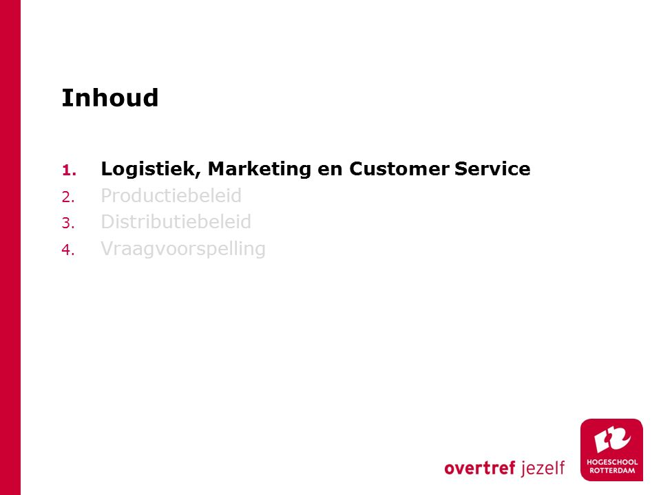 Inhoud Logistiek, Marketing en Customer Service Productiebeleid