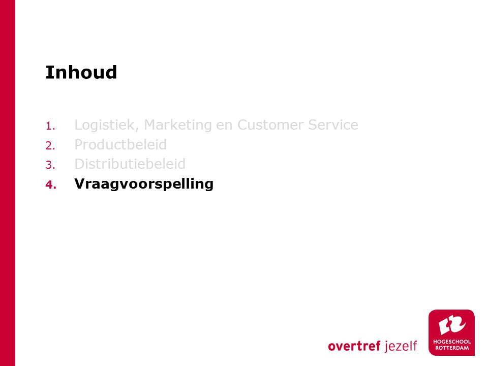Inhoud Logistiek, Marketing en Customer Service Productbeleid